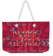 We Wish You A Merry Christmas Weekender Tote Bag