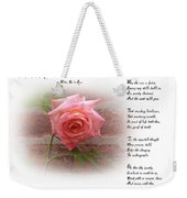 When The Rose Is Faded Weekender Tote Bag