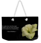 White Lily In The Dark Inspirational Weekender Tote Bag
