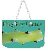 Hug Thy Cactus  Weekender Tote Bag