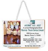 Aging As Art Exhibit Weekender Tote Bag