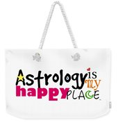 Astrology Is My Happy Place Weekender Tote Bag