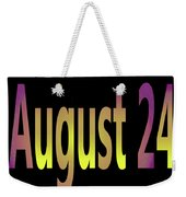 August 24 Weekender Tote Bag