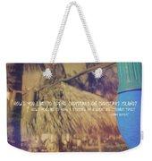 Christmas Island Quote Weekender Tote Bag