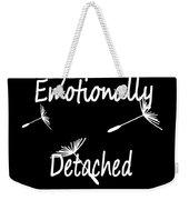 Emotionally Detached Weekender Tote Bag