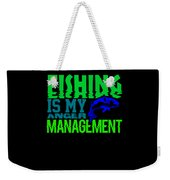 Fishing Is My Anger Management 1 Weekender Tote Bag