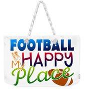 Football Is My Happy Place Weekender Tote Bag