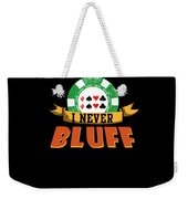 I Never Bluff Poker Player Gambling Gift Weekender Tote Bag