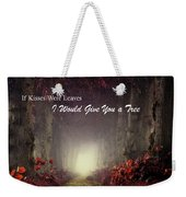 If Kisses Were Leaves, I'd Give You A Tree Weekender Tote Bag