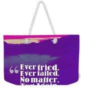 Inspirational Timeless Quotes - Samuel Beckett Weekender Tote Bag
