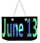 June 13 Weekender Tote Bag