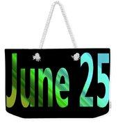 June 25 Weekender Tote Bag