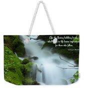 Like The Flowing Babbling Brook... Weekender Tote Bag