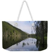 Like The Waters Of A Mountain Lake... Weekender Tote Bag