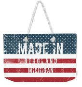 Made In Bergland, Michigan Weekender Tote Bag