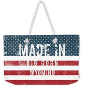Made In Big Horn, Wyoming Weekender Tote Bag