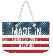 Made In Fort Bridger, Wyoming Weekender Tote Bag