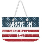 Made In Garciasville, Texas Weekender Tote Bag