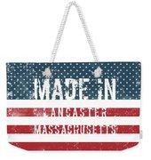 Made In Lancaster, Massachusetts Weekender Tote Bag