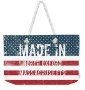 Made In North Oxford, Massachusetts Weekender Tote Bag