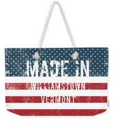Made In Williamstown, Vermont Weekender Tote Bag