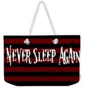 Never Sleep Again Weekender Tote Bag