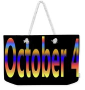October 4 Weekender Tote Bag