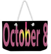 October 8 Weekender Tote Bag