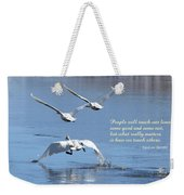 People Will Touch Our Lives... Weekender Tote Bag