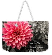 Pink Dahlia With John Lennon Quote Weekender Tote Bag