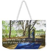 Ready For A Nap Weekender Tote Bag