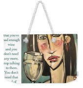 Wine Negativity Poster Weekender Tote Bag