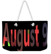 August 9 Weekender Tote Bag