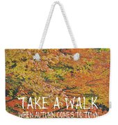 Colors Of Fall Quote Weekender Tote Bag