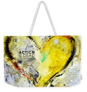 Faith Without Action Is Dead Weekender Tote Bag
