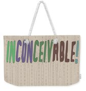 Graphic Display Of The Word Inconceivable Weekender Tote Bag