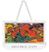 Unstable Stuff Weekender Tote Bag