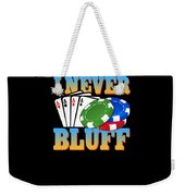 I Never Bluff Poker Player Gambling Gift Weekender Tote Bag