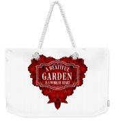 A Beautiful Garden Is A Work Of Heart Tee Weekender Tote Bag