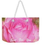 Enjoy A Rose Just For You Weekender Tote Bag
