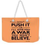 A War You Wont Believe Weekender Tote Bag
