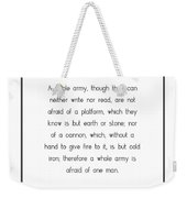 A Whole Army, Though They... Weekender Tote Bag