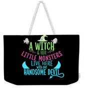 A Witch And Her Little Monsters Live Here With One Handsome Devil Halloween Weekender Tote Bag