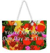 Aa One Day At A Time Weekender Tote Bag