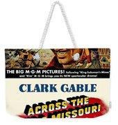 Across The Wide Missouri  Weekender Tote Bag