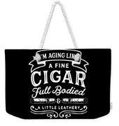 Aging Like Cigar Funny Birthday Apparel Weekender Tote Bag
