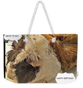 Ahh Guinea Pig Greetings Weekender Tote Bag