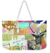 All We Have Is Now Weekender Tote Bag