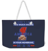 America First - Insane In Your Membrane Weekender Tote Bag