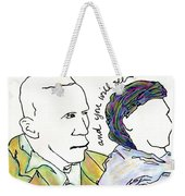 And You Will See Weekender Tote Bag